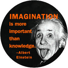 IMAGINATION IS LIFE!